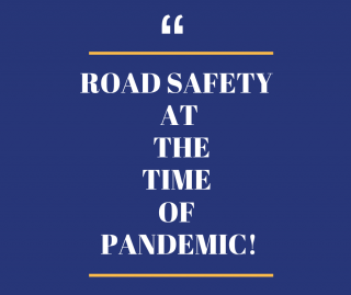 Road Safety at the time of pandemic!
